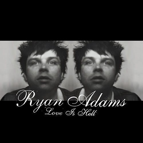 Play & Download Love Is Hell by Ryan Adams | Napster