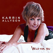 Play & Download Wild For You by Karrin Allyson | Napster