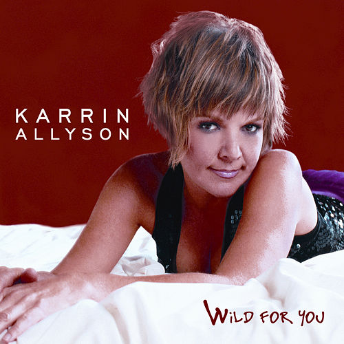 Wild For You by Karrin Allyson