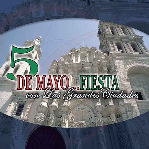 Play & Download 5 De Mayo: Fiesta Con Las Grandes... by Various Artists | Napster