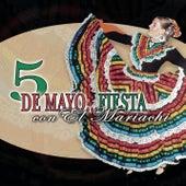 5 de Mayo: Fiesta Con el Mariachi by Mariachi Vargas de Tecalitlan