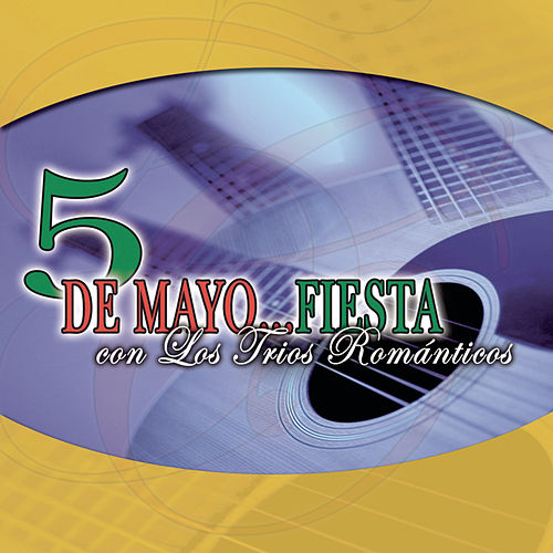 5 De Mayo: Fiesta Con Los Trios Rom?icos by Various Artists