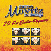 Play & Download 20 Pa' Bailar Pegadito by Grupo Montez de Durango 2 | Napster