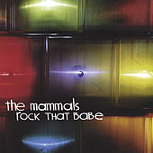 Play & Download Rock That Babe by The Mammals | Napster