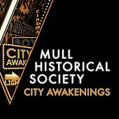 City Awakenings by Mull Historical Society
