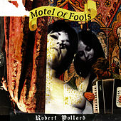 Play & Download Motel of Fools by Robert Pollard | Napster