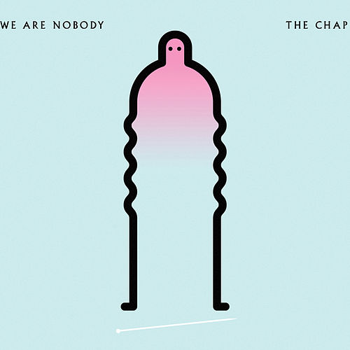 We Are Nobody by The Chap