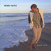 Play & Download Think Twice by David Roth | Napster