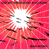 Play & Download Save BBC Introducing in Scotland by Various Artists | Napster