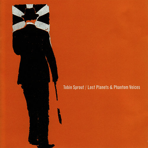 Play & Download Lost Planets & Phantom Voices by Tobin Sprout | Napster