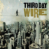 Play & Download Wire by Third Day | Napster