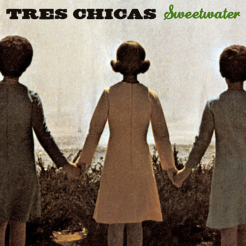 Play & Download Sweetwater by Tres Chicas | Napster