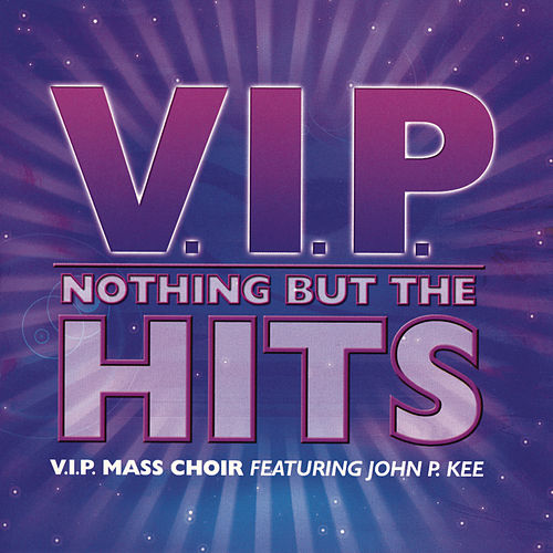 Nothing But The Hits by John P. Kee