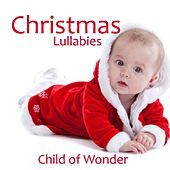 Play & Download Christmas Lullabies - Christian Lullabies - Child Of Wonder by Christmas Lullabies Instrumentals | Napster