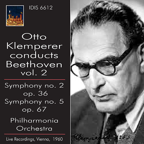 Play & Download Otto Klemperer conducts Beethoven, Vol. 2 (1960) by Otto Klemperer | Napster