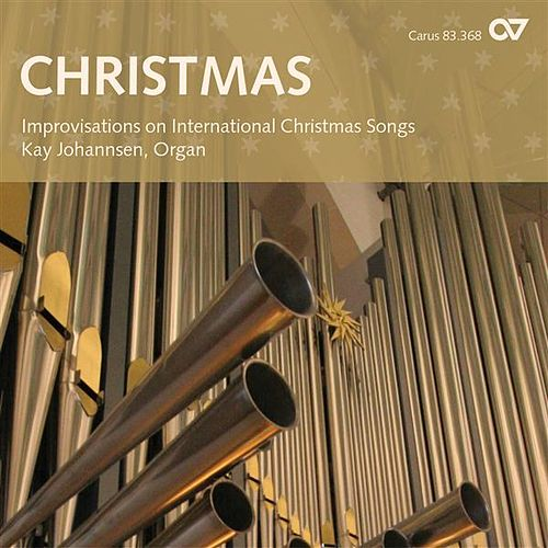 Play & Download Christmas: Improvisations on International Christmas Songs by Kay Johannsen | Napster