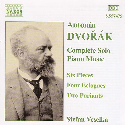 Dvorak: 6 Pieces, Op. 52 / Eclogues, Op. 56 / Furiants, Op. 42 by Stefan Veselka