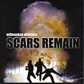Play & Download Scars Remain by Milwaukee Wildmen | Napster