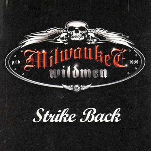 Play & Download Strike Back by Milwaukee Wildmen | Napster