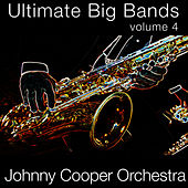 Ultimate Big Bands-Vol. 4 by Johnny Cooper