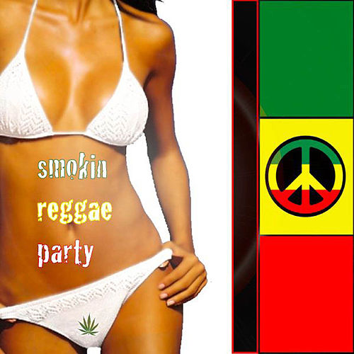 Play & Download Smokin Reggae Party by Various Artists | Napster
