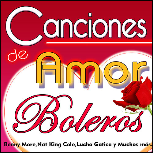 Play & Download Canciones de Amor. Boleros by Various Artists | Napster
