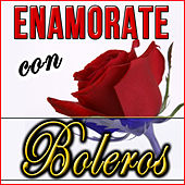Enamórate con Boleros by Various Artists