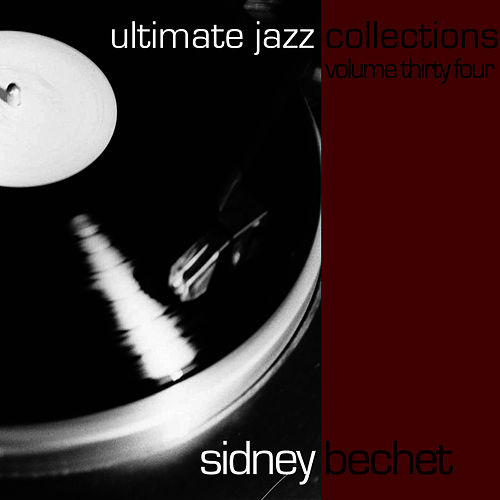Play & Download Ultimate Jazz Collections-Sidney Bechet-Vol. 34 by Sidney Bechet | Napster