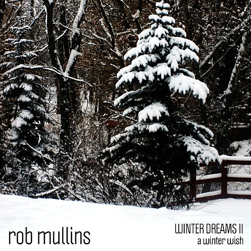 Play & Download A Winter Wish (Winter Dreams II) by Rob Mullins | Napster