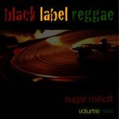 Black Label Reggae-Sugar Minott-Vol. 9 by Sugar Minott