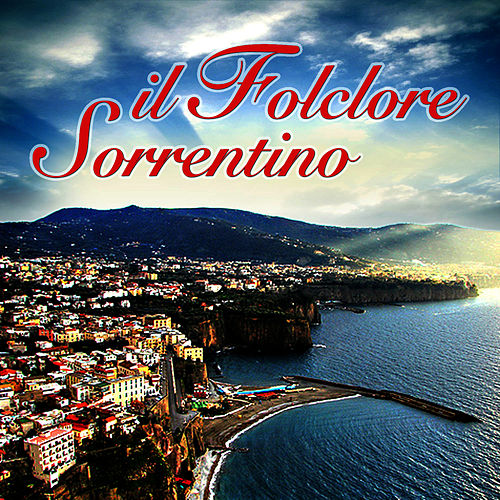 Play & Download Il folclore sorrentino by Gruppo Folkloristico Mandolini di Sorrento | Napster