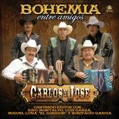 Play & Download Bohemia Entre Amigos by Carlos Y Jose | Napster