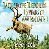 15 Years of Awesome: Jackalope Records (1996-2011) by Various Artists