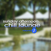 Sunday Afternoon Chill Lounge Vol. 1 by Various Artists