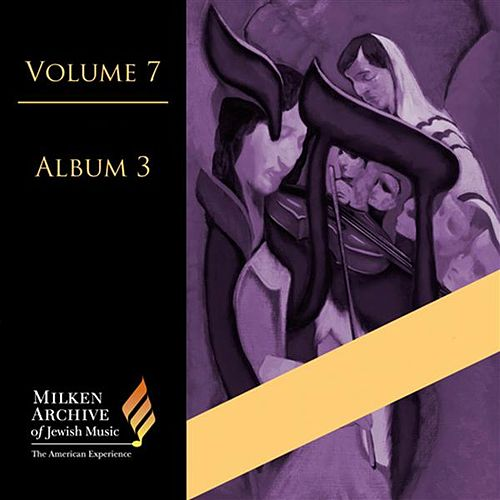 Play & Download Milken Archive Digital Volume 7, Digital Album 3 by Various Artists | Napster