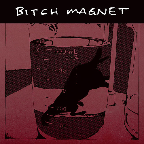 Play & Download Bitch Magnet by Bitch Magnet | Napster