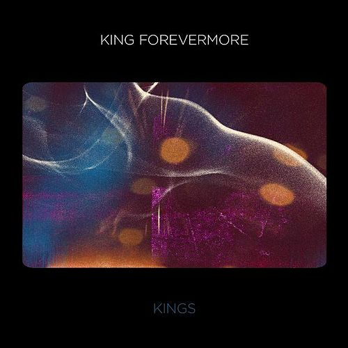 King Forevermore - Single by kings