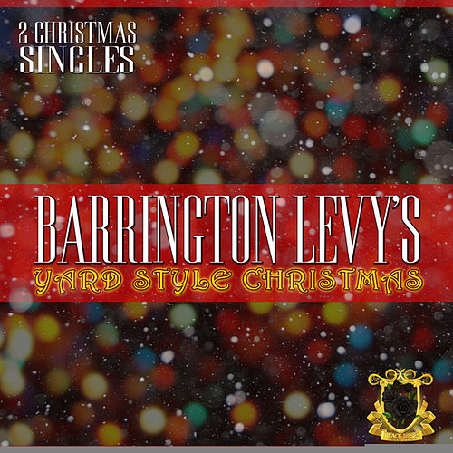 Play & Download Barrington Levy's Yard Style Christmas by Barrington Levy | Napster