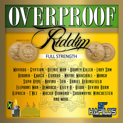 Play & Download Over Proof Riddim - Full Strength by Various Artists | Napster