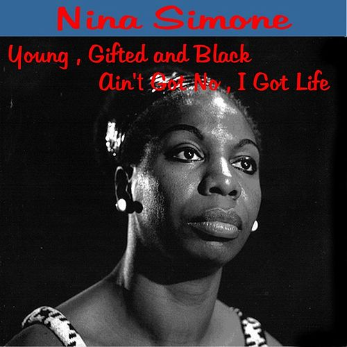 Play & Download Young Gifted and Black by Nina Simone | Napster