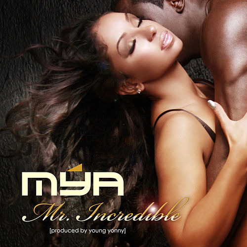 Play & Download Mr. Incredible by Mya | Napster