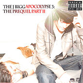 Play & Download The J Biggapocolypse 3: The Prequel Part II by J Bigga | Napster