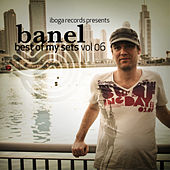 Banel - Best Of My Sets Vol.06 by Various Artists