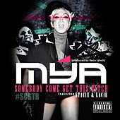 Play & Download Somebody Come Get This Bitch by Mya | Napster