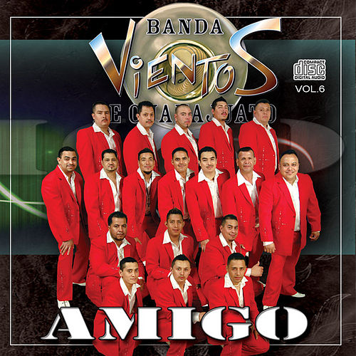 Play & Download Amigo by Banda Vientos De Guanajuato | Napster