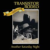 Another Saturday Night (Remastered) by Transistor Rodeo