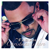 Christmas Is Here by Fabian