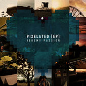Pixelated - EP by Jeremy Passion