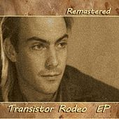 Play & Download Transistor Rodeo EP by Transistor Rodeo | Napster
