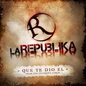 Que Te Dio El by La Republika
